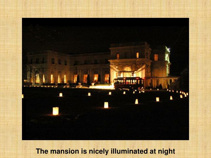 The mansion is nicely illuminated at night