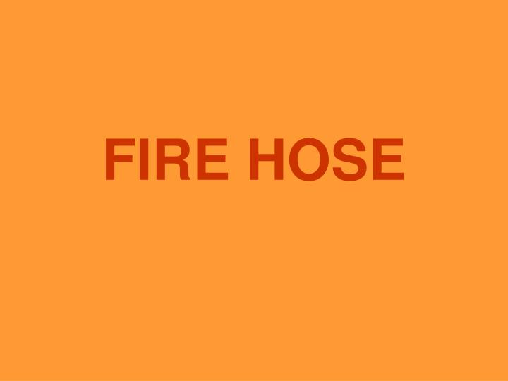 PPT - FIRE HOSE PowerPoint Presentation - ID:4948193