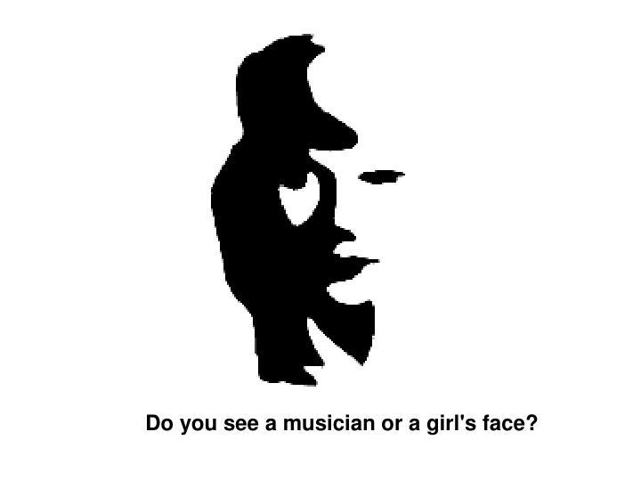 Do you see a musician or a girl's face?