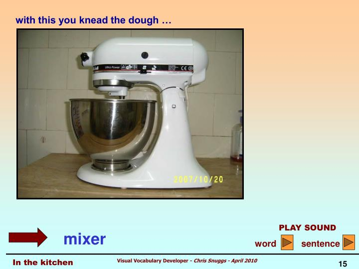 with this you knead the dough …