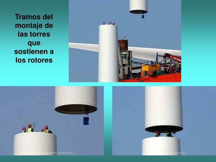 Tramos del montaje de las torres que sostienen a los rotores