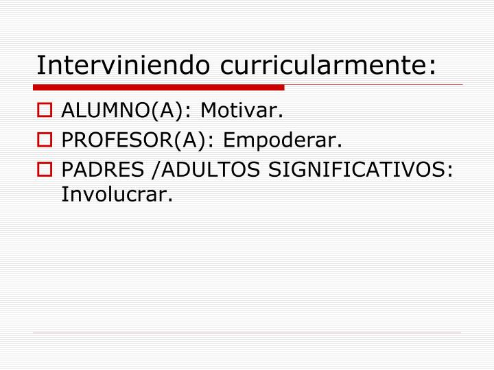 Interviniendo curricularmente: