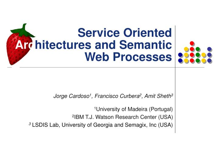 service oriented arc hitectures and semantic web processes n.