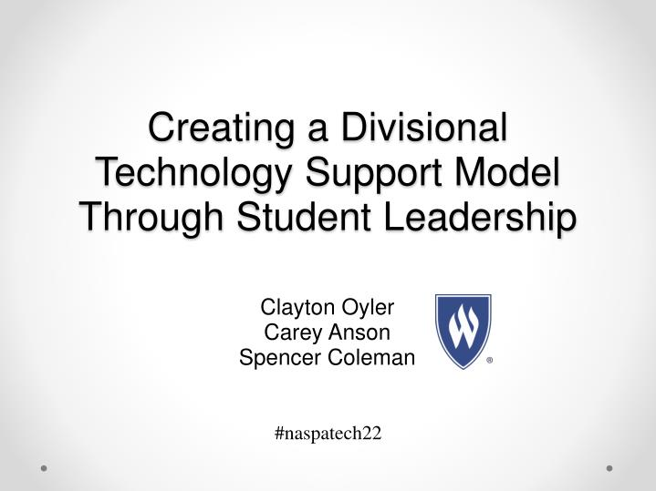 creating a divisional technology support model through student leadership n.