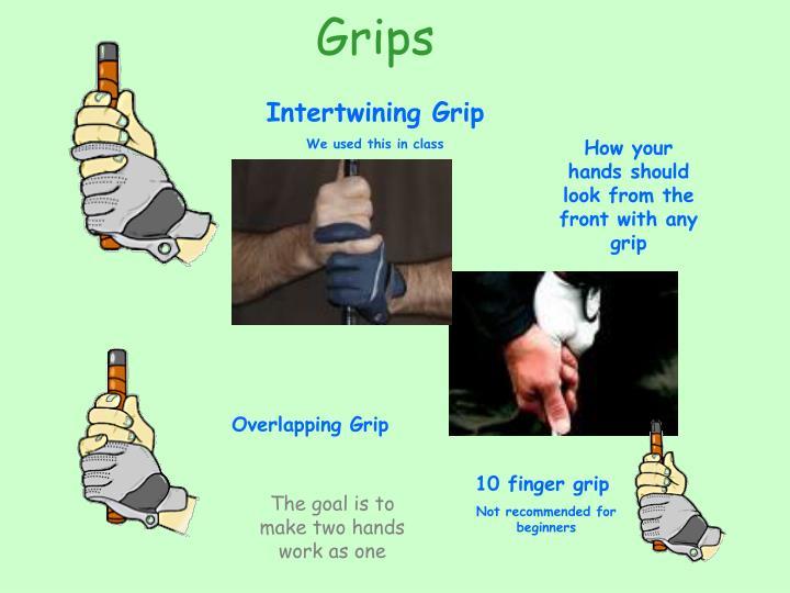 Grips