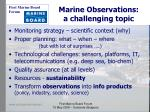 marine observations a challenging topic