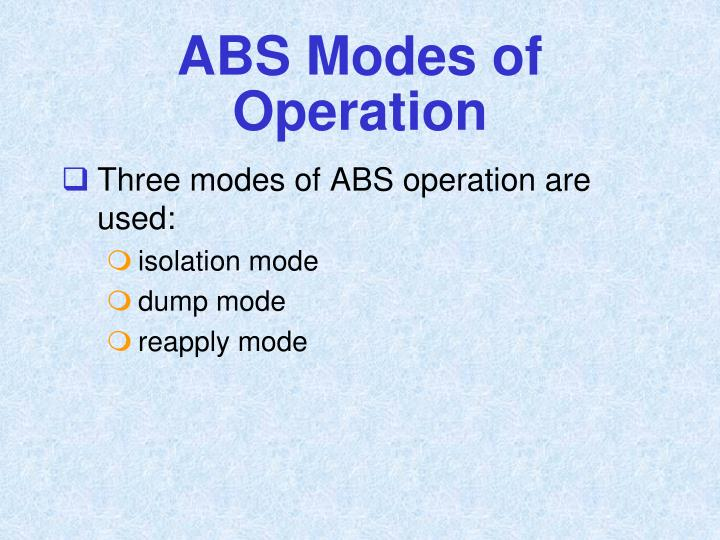 ABS Modes of Operation