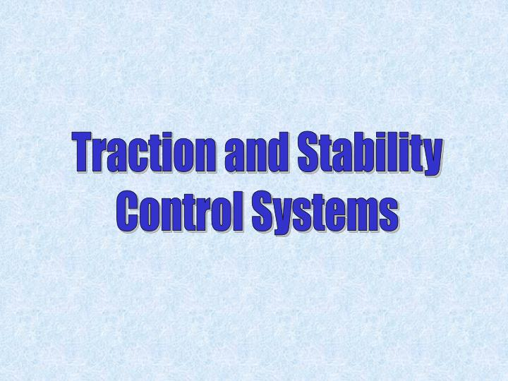 Traction and Stability