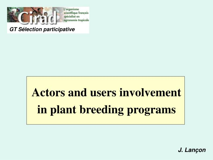 actors and users involvement in plant breeding programs n.