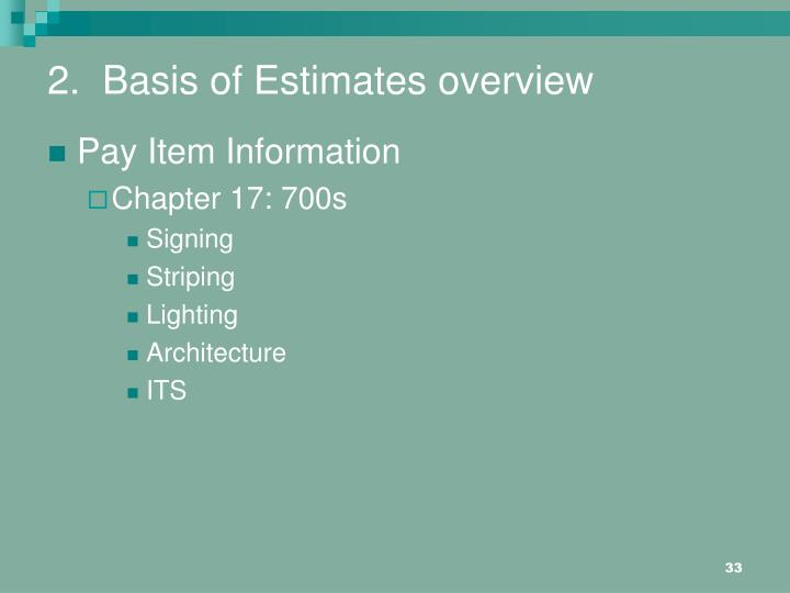 2.  Basis of Estimates overview