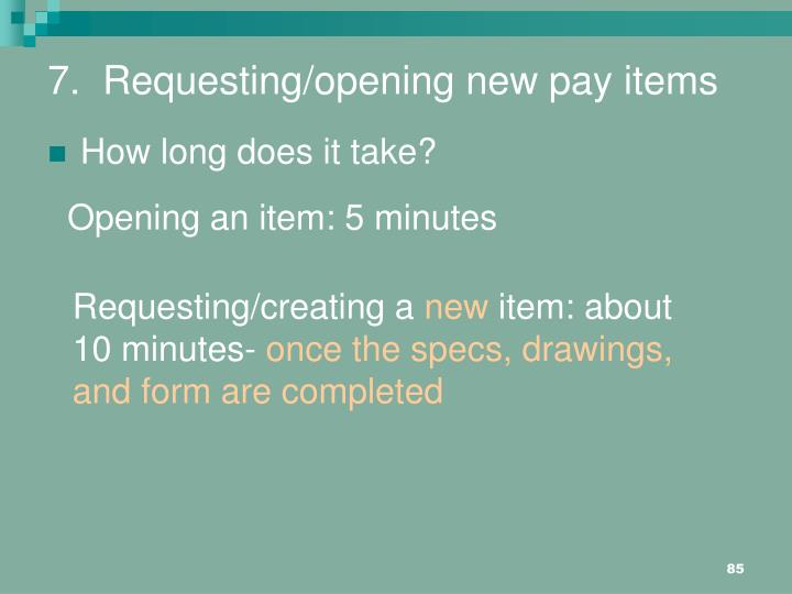 7.  Requesting/opening new pay items