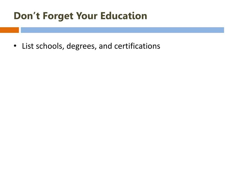 Don't Forget Your Education