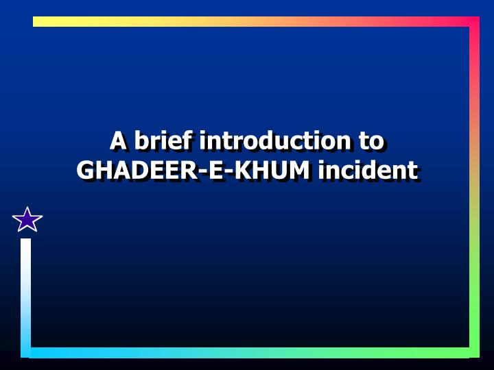 A brief introduction to ghadeer e khum incident
