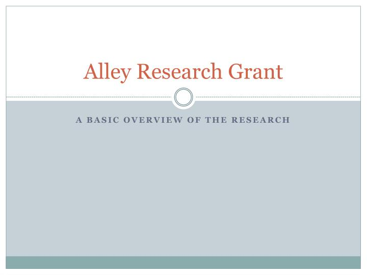 alley research grant n.