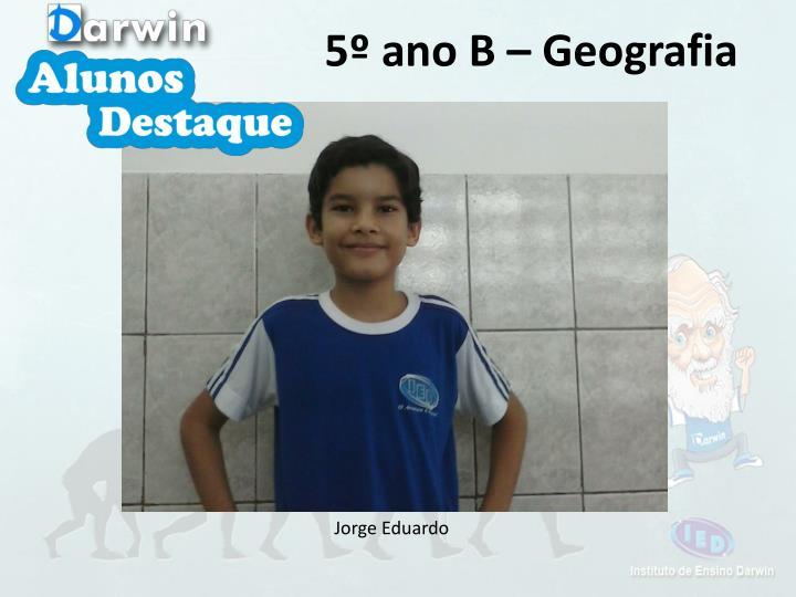 5º ano B – Geografia