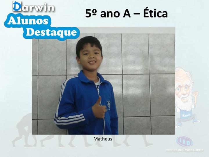 5º ano A – Ética