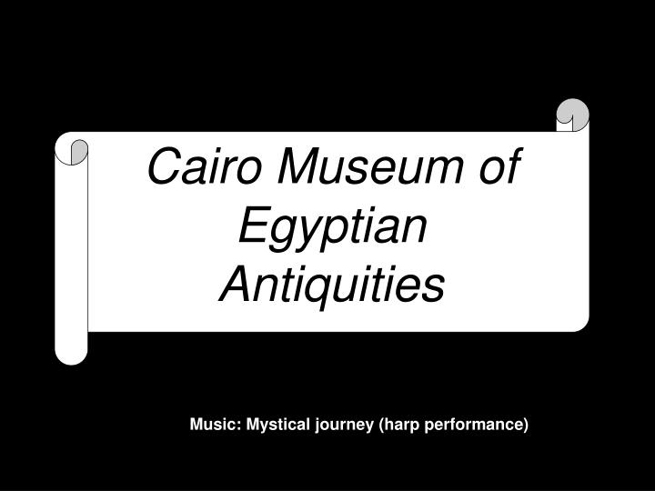 Cairo Museum of Egyptian Antiquities