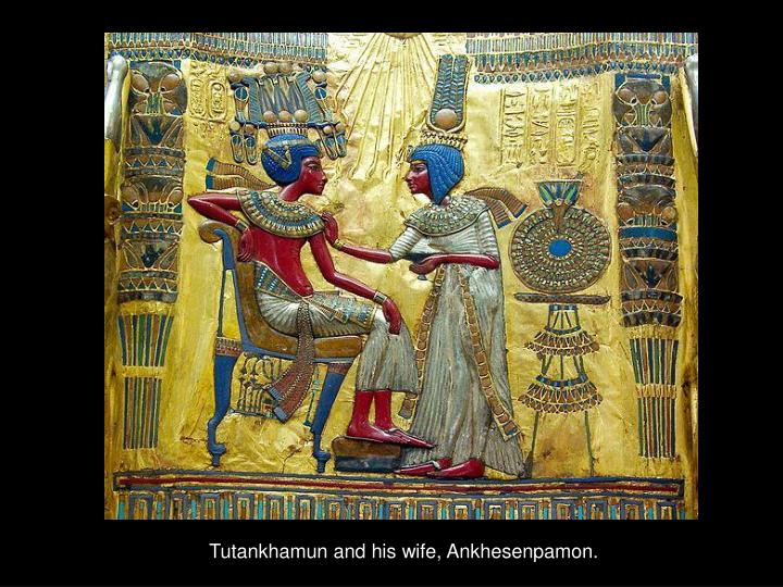 Tutankhamun and his wife, Ankhesenpamon.