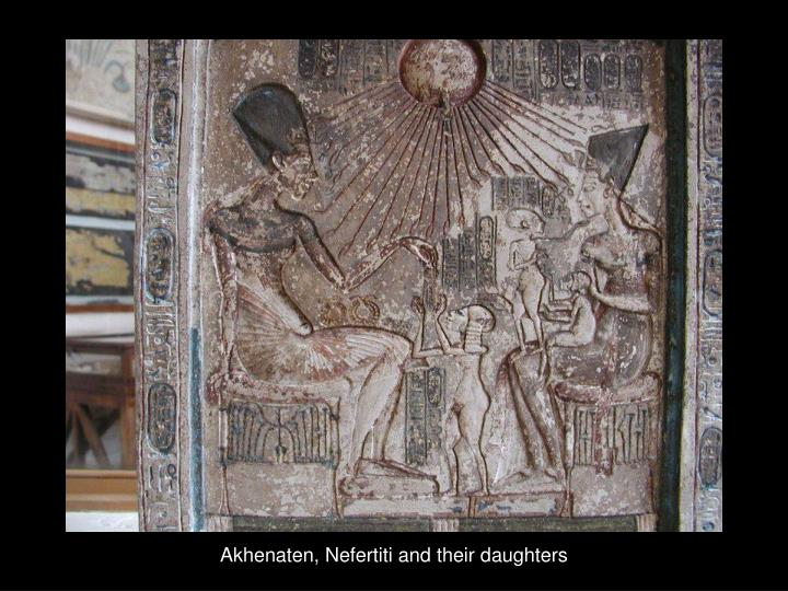 Akhenaten, Nefertiti and their daughters