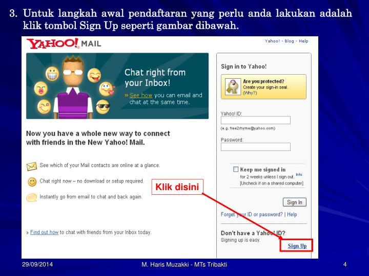 Untuk langkah awal pendaftaran yang perlu anda lakukan adalah klik tombol Sign Up seperti gambar dibawah.