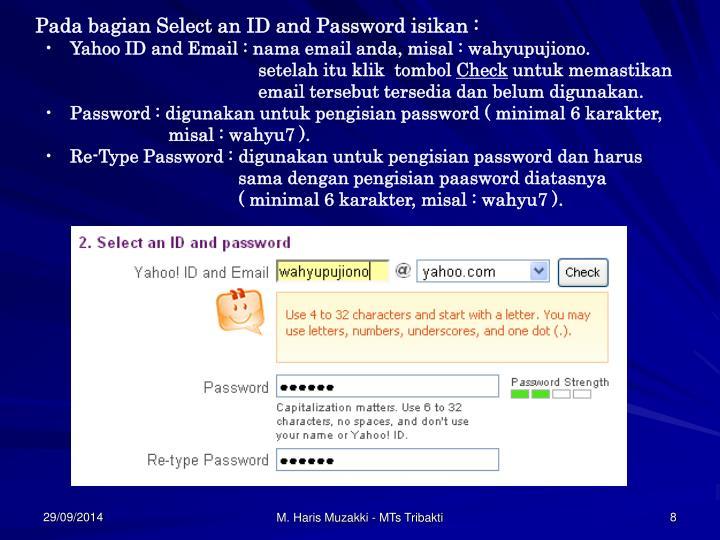 Pada bagian Select an ID and Password isikan :