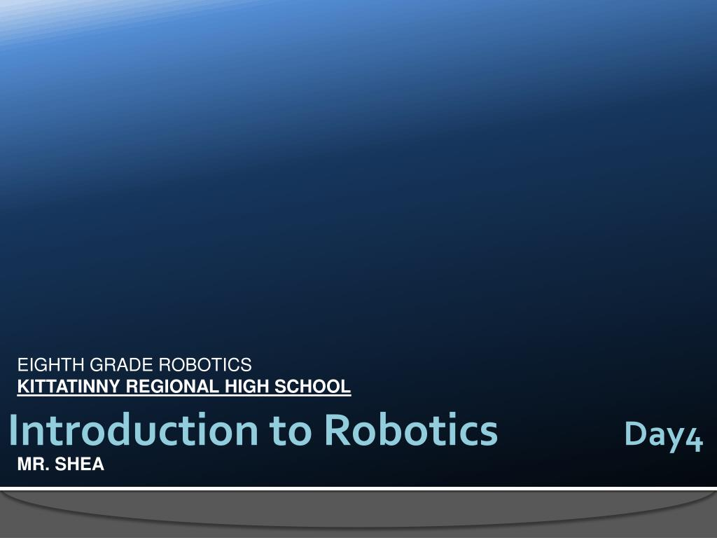 PPT - Introduction to Robotics Day4 PowerPoint Presentation