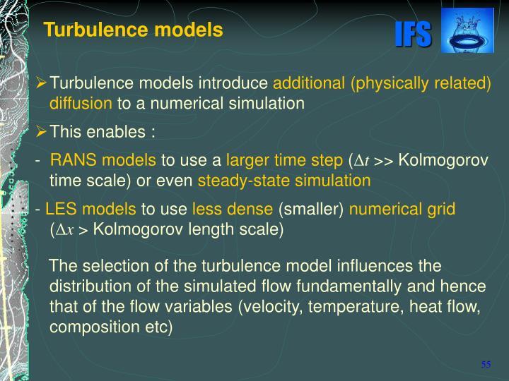 Turbulence models introduce