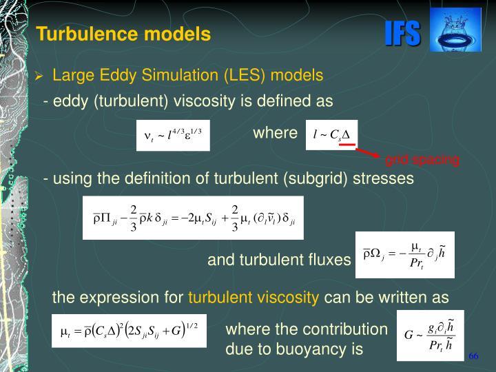 Large Eddy Simulation (LES) models