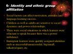 6 identity and ethnic group affiliation