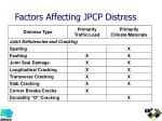 factors affecting jpcp distress