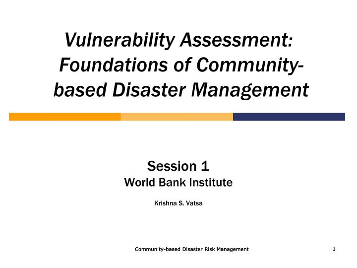vulnerability assessment foundations of community based disaster management n.