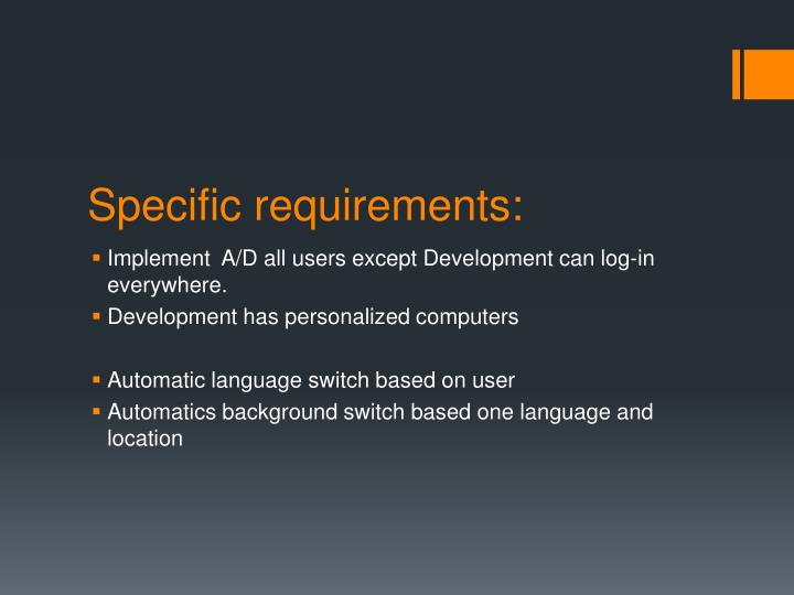 Specific requirements: