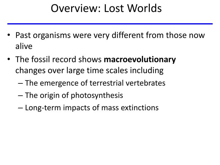 Overview: Lost Worlds