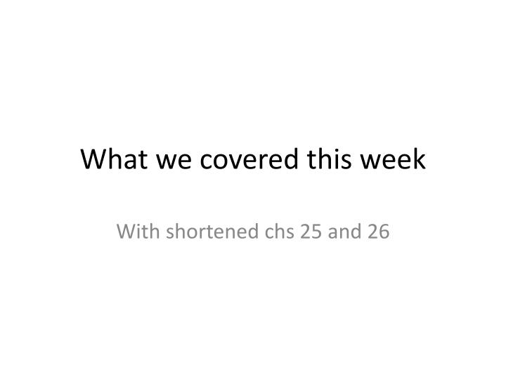 What we covered this week