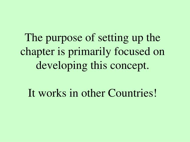 The purpose of setting up the chapter is primarily focused on developing this concept.