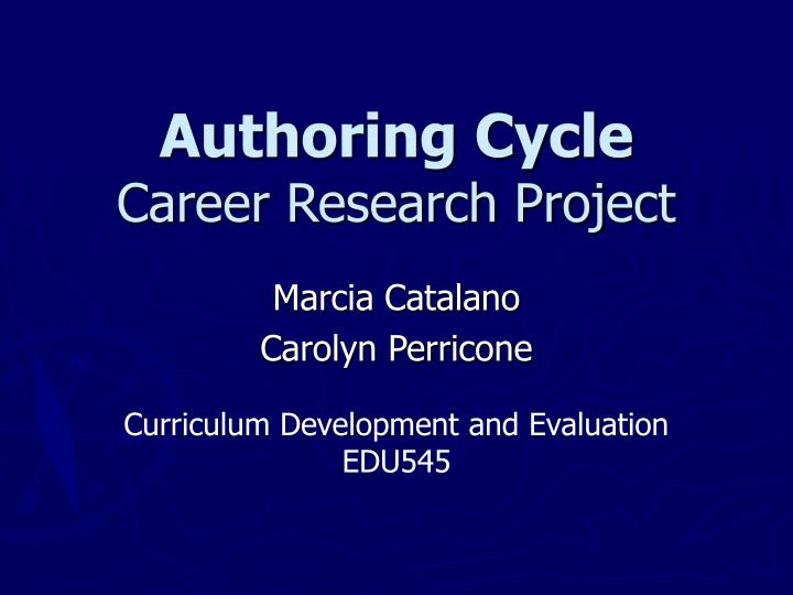Ppt Authoring Cycle Career Research Project Powerpoint Presentation Free Download Id 4952562