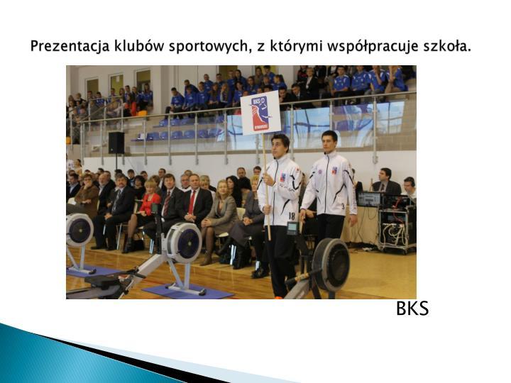 Prezentacja klubów sportowych, z którymi współpracuje szkoła.