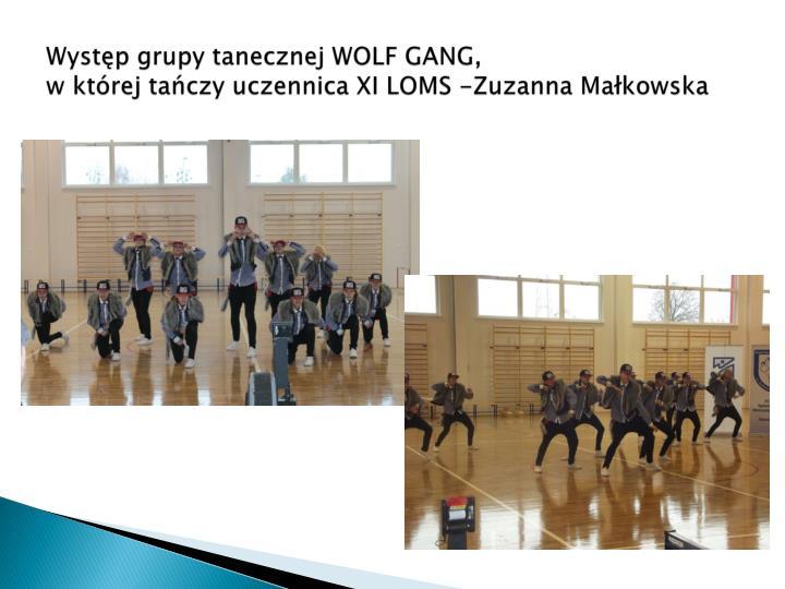 Występ grupy tanecznej WOLF GANG,