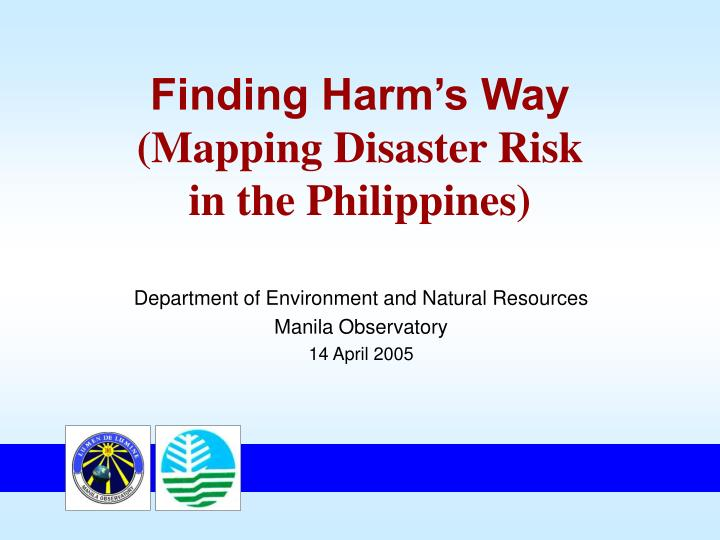 finding harm s way mapping disaster risk in the philippines n.