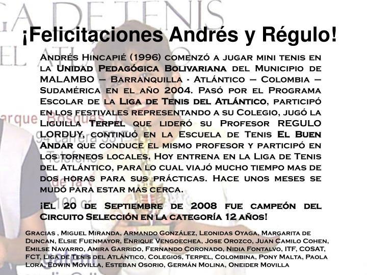 ¡Felicitaciones Andrés y Régulo!