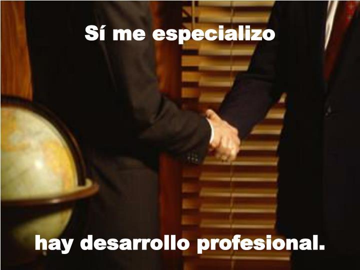 Sí me especializo