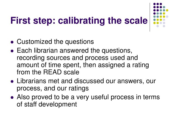 First step: calibrating the scale