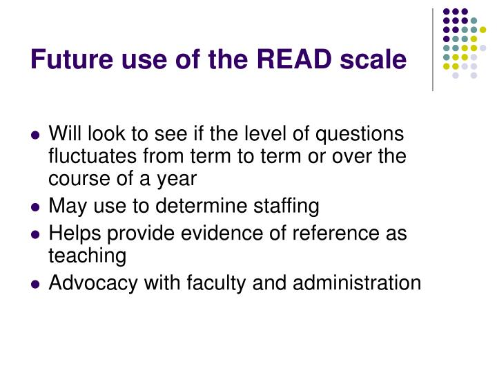 Future use of the READ scale