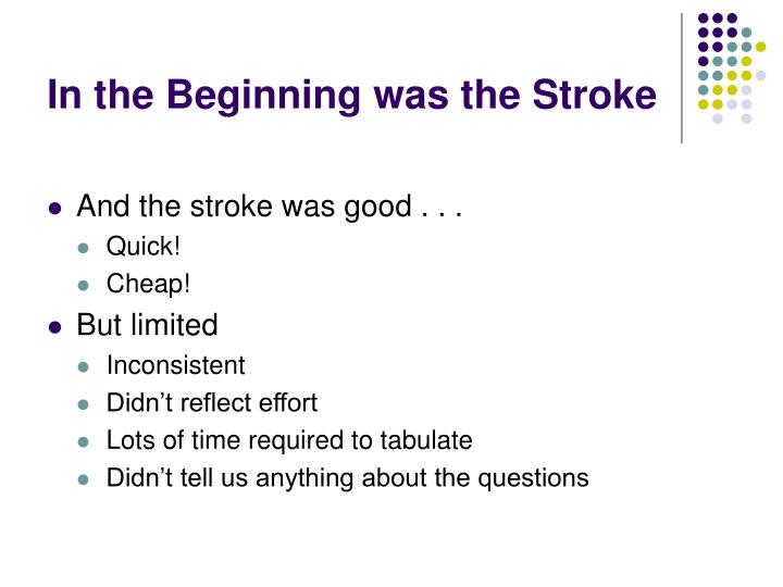 In the beginning was the stroke