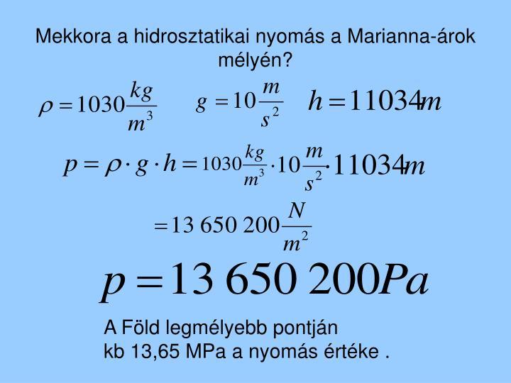 Mekkora a hidrosztatikai nyomás a Marianna-árok mélyén?