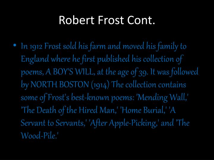 robert frost home burial The exchange between the couple emphasizes what happens when difficulties strain relationships readers often sense a biographical reference, knowing that frost lost a child and may have experienced a similar shift in relationship with his wife.