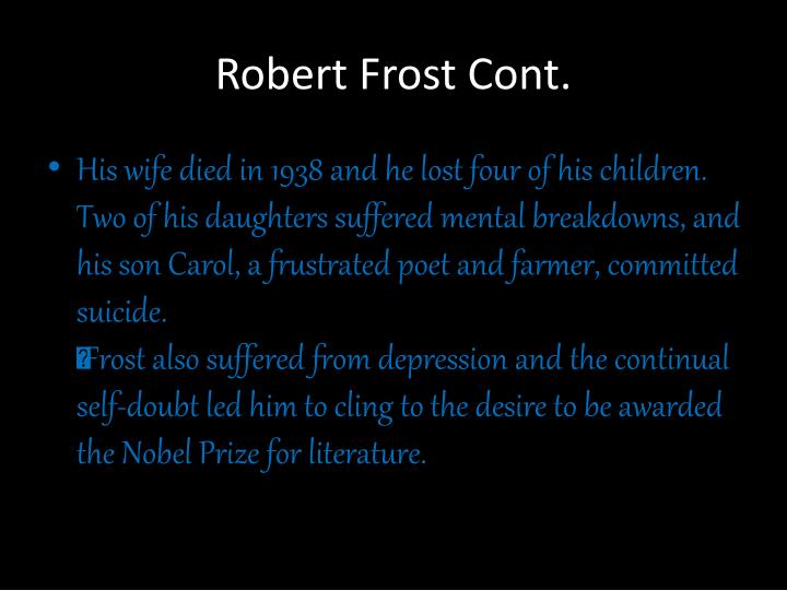 a biography of robert frost an american poet A biography of robert frost, samples of his poetry, and links to external resources bartlebycom includes the full text of a boy's will , north of boston , and mountain interval , as well as miscellaneous frost poems to 1920.