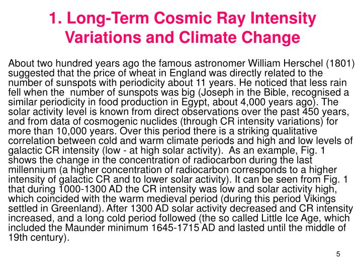 1. Long-Term Cosmic Ray Intensity Variations and Climate Change