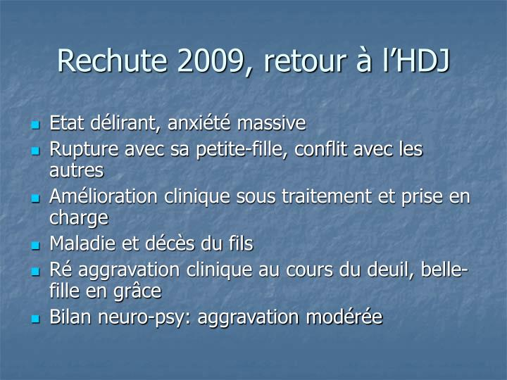 Rechute 2009, retour à l'HDJ