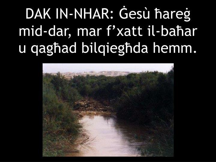 DAK IN-NHAR: Ġesù ħareġ mid-dar, mar f'xatt il-baħar u qagħad bilqiegħda hemm.